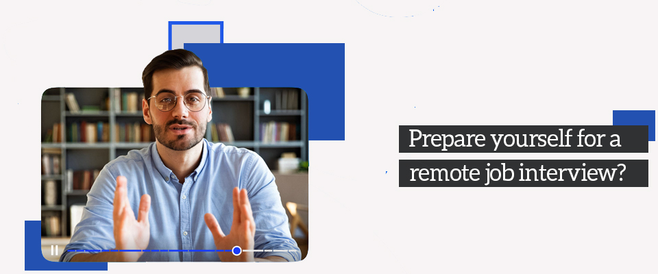 how to prepare yourself for a remote job interview